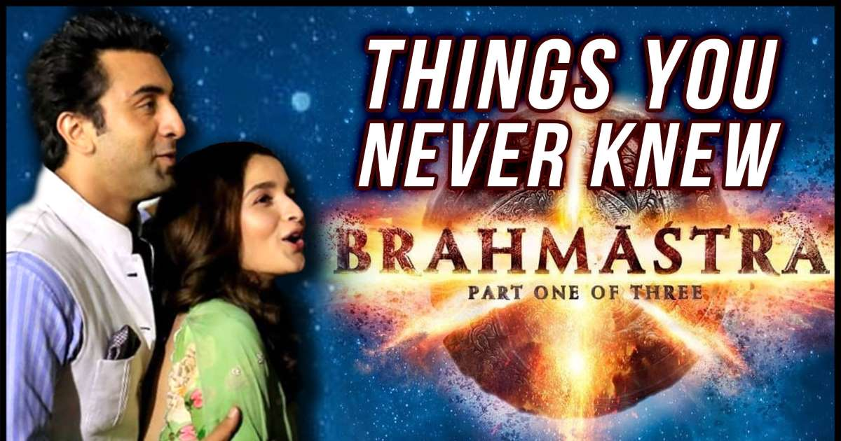Lesser known facts about Brahmastra